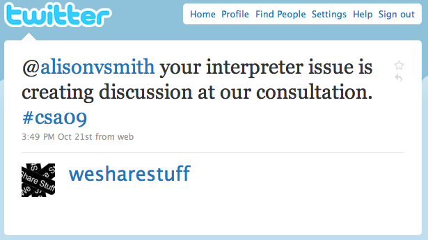 Twitter message from @wesharestuff it reads: @alisonvsmith your interpreter issue is creating discussion at our consultation.